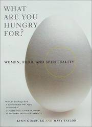 WHAT ARE YOU HUNGRY FOR?  Women, Food and Spirituality