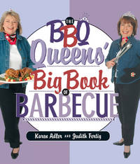 The BBQ Queens' Big Book of Barbecue by  Karen and Judith Fertig Adler - Paperback - First Edition - 2005 - from Persephone's Books (SKU: 042379)