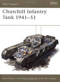 Churchill Infantry Tank 1941?51 (New Vanguard) by Perrett, Bryan