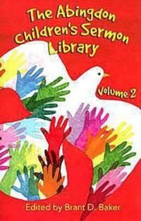 The Abingdon Children's Sermon Library: (Volume 2)