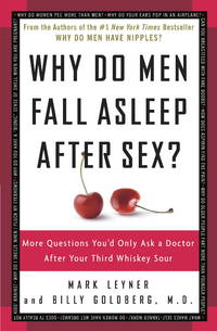 Why Do Men Fall Asleep After Sex?: More Questions You'd Only Ask a Doctor After Your Third...