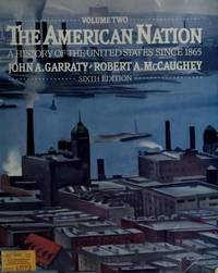 The American Nation: A History of the United States Since 1865, Volume Two