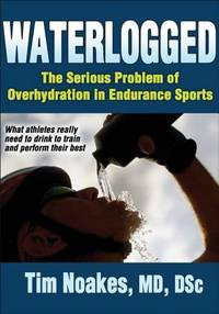 Waterlogged. The Serious Problem of Overhydration in Endurance Sports