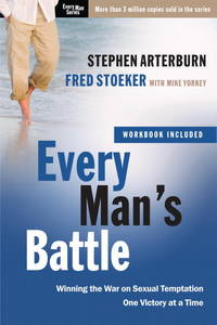 Every Man's Battle: Winning the War on Sexual Temptation One Victory at a Time (The Every Man Series) by Arterburn, Stephen; Stoeker, Fred