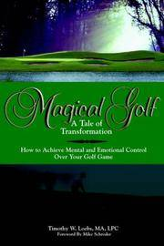 MAGICAL GOLF A TALE OF TRANSFORMATION: How To Achieve Mental And Emotional Control Over Your Golf...
