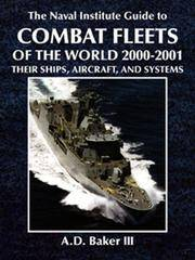 The Naval Institute Guide to Combat Fleets of the World, 2000-2001: Their Ships, Aircraft, and...