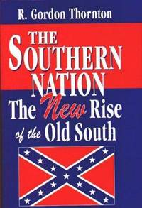 The Southern Nation: The New Rise of the Old South
