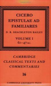 image of Cicero: Epistulae ad Familiares: Volume 1, 62-47 B.C. (Cambridge Classical Texts and Commentaries)
