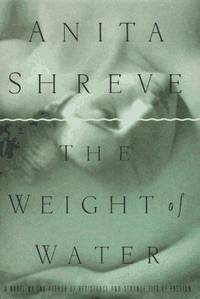 The Weight of Water: A Novel Tag - Author of Resistance and Strange Fits of Passion by Anita Shreve - First Edition - 1997 - from Rocking Chair Books (SKU: 1227428)