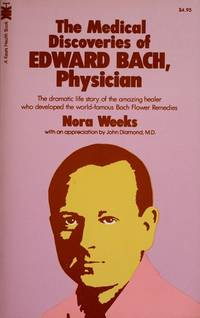 The medical discoveries of Edward Bach, physician by Nora Weeks  - Paperback  - 1979  - from Ergodebooks (SKU: SONG0879831979)