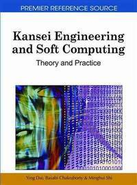 KANSEI ENGINEERING AND SOFT COMPUTING THEORY AND PRACTICE