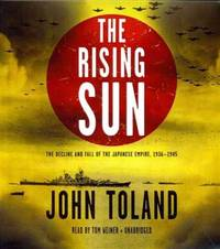 The Rising Sun: The Decline and Fall of the Japanese Empire, 1936 - 1945 by John Toland - 2014-06-03 - from Books Express and Biblio.co.uk