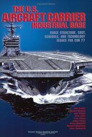 U.S.Aircraft Carrier Industrial Base: Force Structure, Cost, Schedule, and Technology Issues for...
