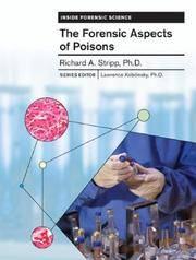 The Forensic Aspects of Poisons (Inside Forensic Science)