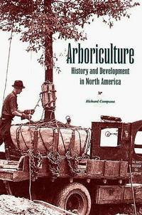 Arboriculture: History and Development in North America