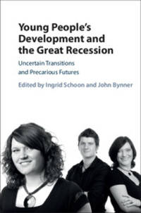 Young People's Development and the Great Recession: Uncertain Transitions and Precarious Futures