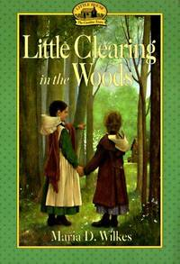 Little Clearing in the Woods (Little House: the Brookfield Years)