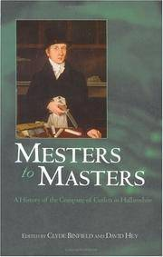 Mesters to Masters, A History of the Company of Cutlers in Hallamshire