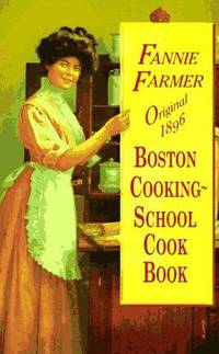 The Original 1896 Boston Cooking-School Cookbook