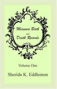 Missouri Birth and Death Records, Volume 1