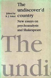 THE UNDISCOVERED COUNTRY: New Essays on Psychoanalysis and Shakespeare