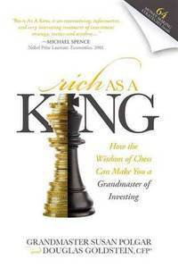 Rich As A King: How the Wisdom of Chess Can Make You a Grandmaster of Investing