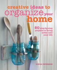 Creative Ideas To Organize Your Home