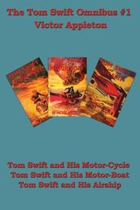 Tom Swift and his Motor-Cycle, Tom Swift and His Motor-Boat, Tom Swift and His Airship