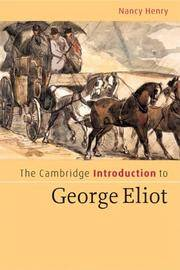 The Cambridge Introduction to George Eliot (Cambridge Introductions to Litera
