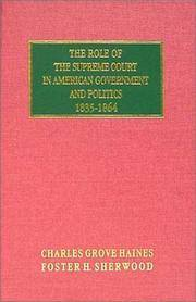 The Role of the Supreme Court in American Government and Politics, 1835-1864 by Charles Grove Haines - Hardcover - from Bonita (SKU: 1584771976.G)