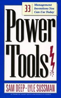 Power Tools: 33 Management Inventions You Can Use Today.