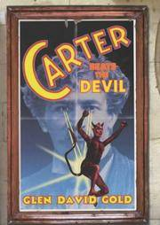 CARTER BEATS THE DEVIL by  Glen David Gold - Signed First Edition - 2001 - from Beacon Books (SKU: 007315)