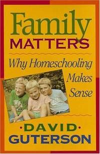 FAMILY MATTERS: Why Homeschooling Makes Sense.