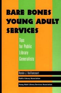 Bare Bones Young Adult Services: Tips for Public Library Generalists (Ala Editions)