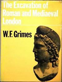 The Excavation of Roman and Mediaeval London