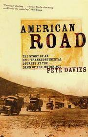 American Road: The Story of an Epic Transcontinental Journey at the Dawn of the Motor Age