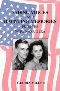 FADING VOICES AND HAUNTING MEMORIES FROM THE WORLD WAR II ERA