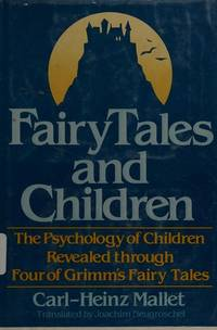 Fairy Tales and Children:  The Psychology of Children Revealed through  Four of Grimm's Fairy...