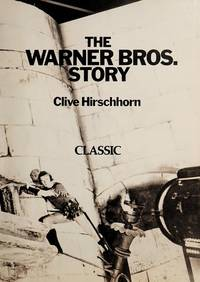 THE WARNER BROS. STORY. The Complete History of the Great Hollywood Studio , Evey Feature Film Described and Illustrated