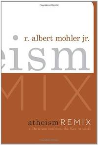 Atheism Remix : A Christian Confronts the New Atheists