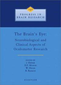 The Brain's Eye: Neurobiological and Clinical Aspects of Oculomotor Research