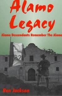 Alamo Legacy  Alamo Descendants Remember the Alamo