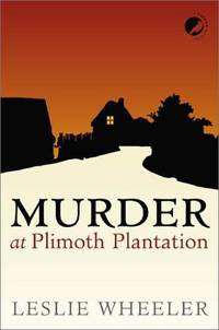 Murder at Plimoth Plantation - First Edition, Signed Hardcover, 2001.