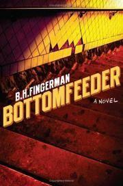 BOTTOMFEEDER : A NOVEL