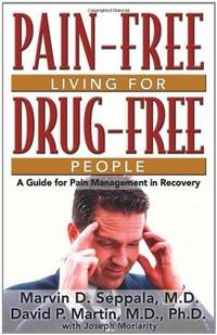 Pain-Free Living for Drug-Free People: A Guide to Pain Management in Recovery