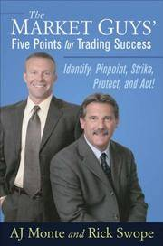 The Market Guys' Five Points for Trading Success: Identify, Pinpoint, Strike, Protect, and Act!