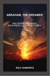 Abraham, the Dreamer:   An Erotic and Sacred Love Story (SIGNED)