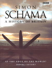 image of A History of Britain - at the Edge of the World 3000BC-AD1603