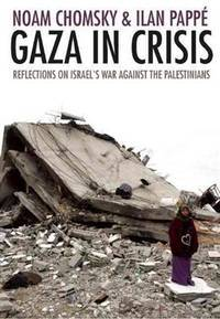Gaza in Crisis: Reflections on Israel's War Against the Palestinians by  Ilan  Noam; Pappe - Paperback - from Your Satisfaction Guaranteed (SKU: HM9781608460977VG)