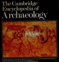 THE CAMBRIDGE ENCYCLOPEDIA OF ARCHAEOLOGY by  Andrew (Ed) Sherratt - 1st thus - 1980 - from Novel Ideas Books (SKU: 92788)